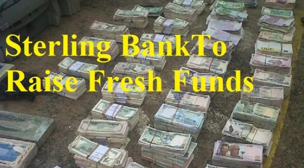 Sterling Bank Seeks To Raise Fresh Fund