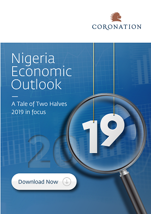 Coronation Research issues 2019 Economic Outlook for Nigeria, with 'A Tale of Two Halves'