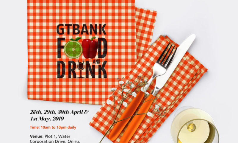 The 2019 GTBank Food and Drink Festival To holds